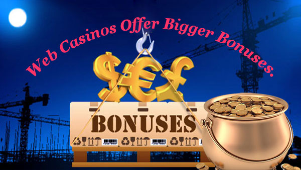 Today's online casino bonuses are bigger than ever. Enhanced competition between the casinos and a world recession has been driving the web casinos to extend their bonuses.